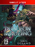 Dungeon Mauling: A LitRPG/GameLit Novel (The Good Guys Book 3) (English Edition)