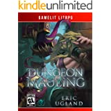 Dungeon Mauling: A LitRPG/GameLit Novel (The Good Guys Book 3)