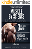 Weight Training: Muscle by Science: Your Simple Guide to Building a Muscular and Powerful Body