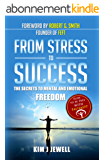 From Stress to Success - Faster Emotionally Focused Transformations (English Edition)