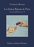 La clinica Riposo & Pace: Commedia nera n. 2