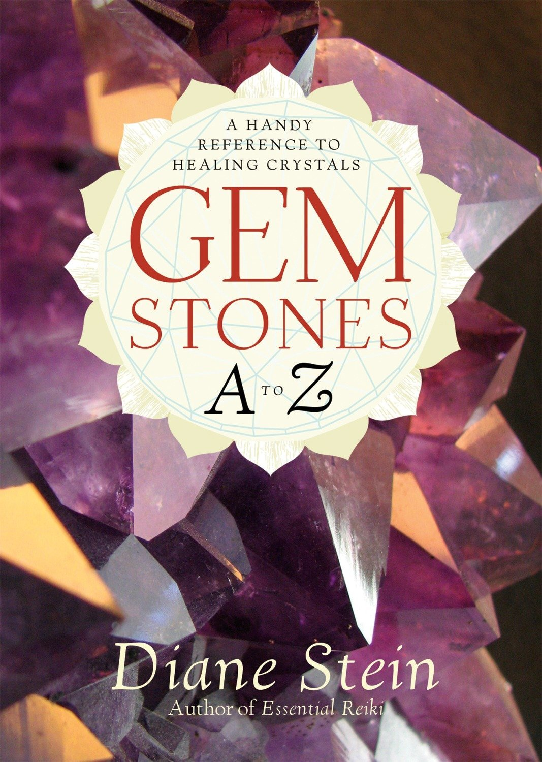 Gemstones A to Z: A Handy Reference to Healing Crystals ebook