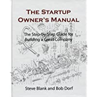 The startup owner's manual: The Step-by-Step guide for building a great company.