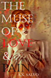 The Muse of Love and Pain: A Collection of Dark Love Poetry and Prose