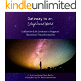 Gateway to an Enlightened World: Collective Life Lessons to Support Planetary Transformation