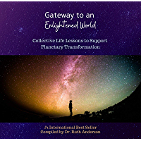 Gateway to an Enlightened World: Collective Life Lessons to Support Planetary Transformation (English Edition)
