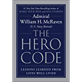 The Hero Code: Lessons Learned from Lives Well Lived (English Edition)