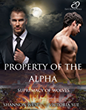 Property of the Alpha (Supremacy of Wolves Book 1) (English Edition)