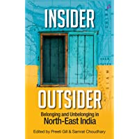 Insider Outsider - Dhkars, Chinkies & Role Reversals: Writings from from the Northeast of India
