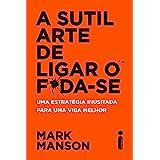 A sutil arte de ligar o f*da-se (Portuguese Edition)