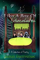 Like A Box Of Chocolates: A Collection of Poetry Kindle Edition