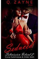 Seduced: Curvy Submissive & Older Dom (Submission Island Book 2) Kindle Edition