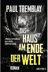 Das Haus am Ende der Welt: Roman (German Edition) Kindle Edition