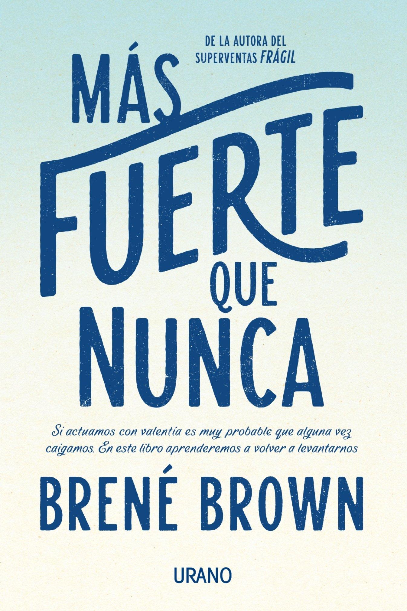 Mas Fuerte Que Nunca (spanish Edition): Brene Brown: 9788479539382:  Amazon: Books