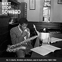 Next Stop...Soweto, Vol. 3