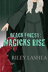 Black Forest: Magicks Rise (Black Forest Trilogy Book 2) Kindle Edition