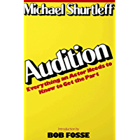Audition: Everything an Actor Needs to Know to