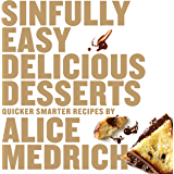 Sinfully Easy Delicious Desserts (English Edition)
