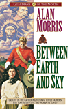 Between Earth and Sky (Guardians of the North Book #4)