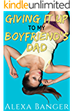 Giving It Up To My Boyfriend's Dad (First Time Older Man Younger Woman Pregnancy Romance)