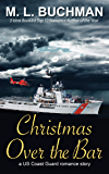 Christmas Over the Bar: a military romance story (US Coast Guard Book 3)