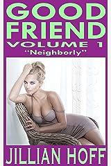 GOOD FRIEND Volume 1: Neighborly Kindle Edition