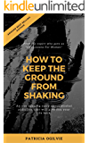 How to Keep the Ground from Shaking: My Journey into Sobriety