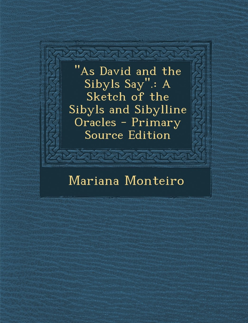 Download As David and the Sibyls Say.: A Sketch of the Sibyls and Sibylline Oracles - Primary Source Edition pdf epub