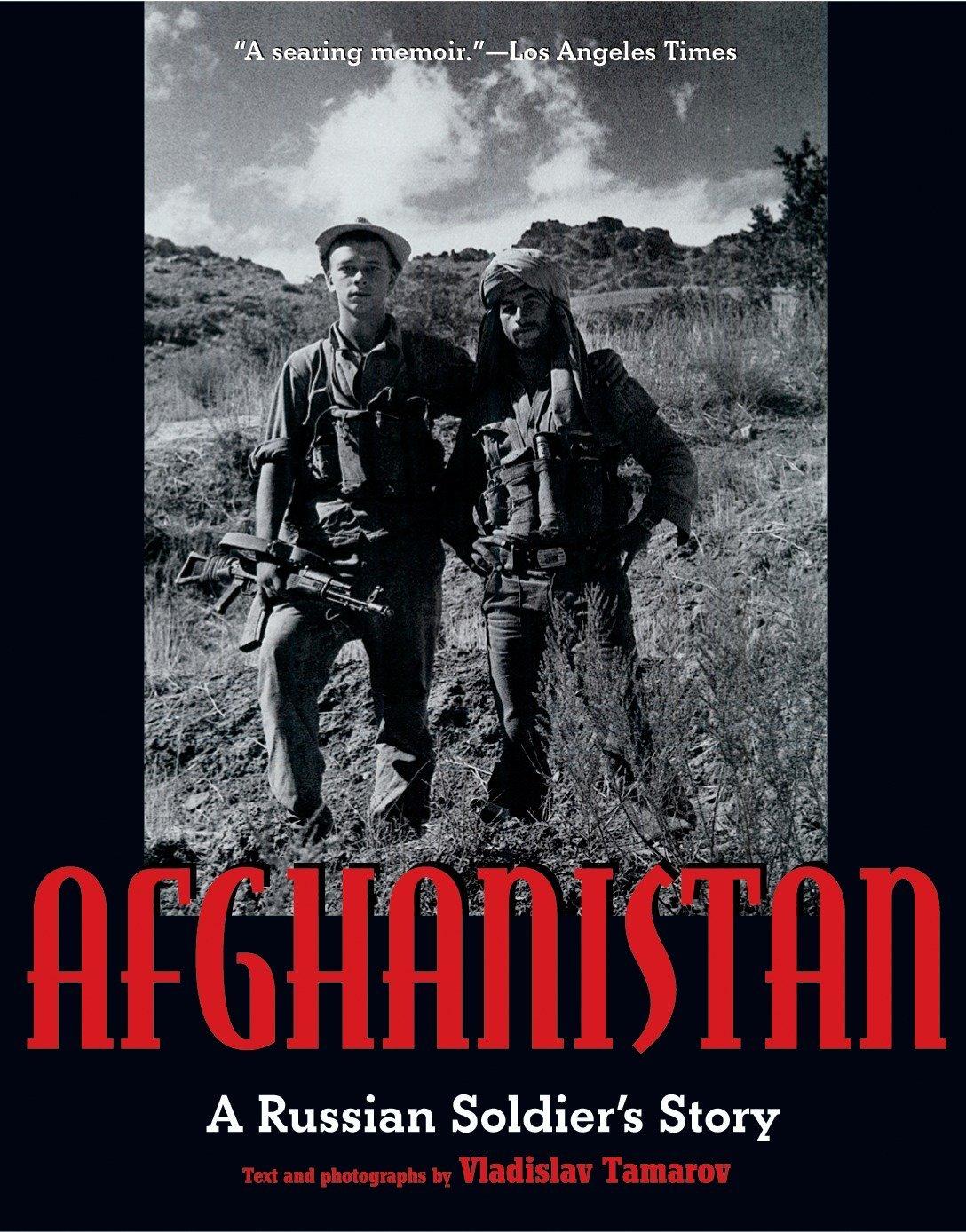 Afghanistan: A Russian Soldier's Story: Vladislav Tamarov
