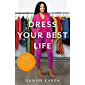 Dress Your Best Life: How to Use Fashion Psychology to Take Your Look -- and Your Life -- to the Next Level (English Edition)