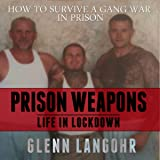 How to Make Prison Weapons to Survive a Gang War in Prison: Life in Lockdown