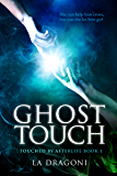 Ghost Touch (Touched by Afterlife Book 1)