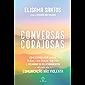 Conversas corajosas: Como estabelecer limites, lidar com temas difíceis e melhorar os relacionamentos através da…