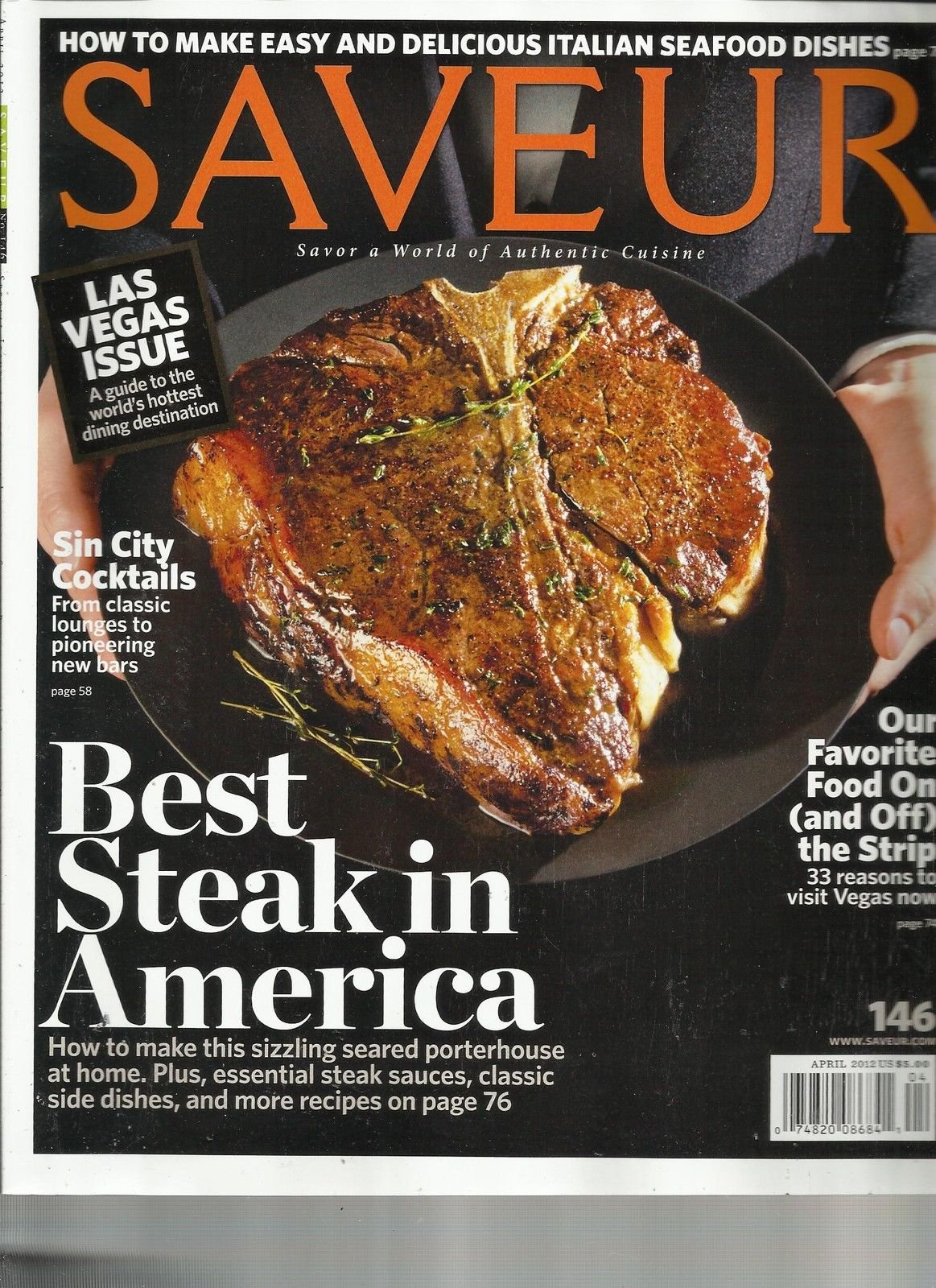 SAVEUR, APRIL, 2012 (LAS VEGAS ISSUE) BEST STEAK IN AMERICA (SIN CITY COCKTAILS