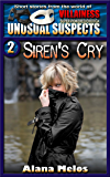 Siren's Cry (Unusual Suspects Book 2)
