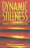 Dynamic Stillness Part One: The Practice of Trika Yoga