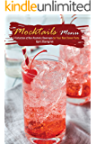 Mocktails Menu: A Collection of Non-Alcoholic Beverages for Your Next Dinner Party