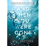 And Then You Were Gone: A Novel