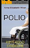 POLIO: POST-POLIO SYNDROME (English Edition)