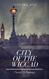 City of the Wiccad: Episode 1: Beginnings