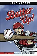 Batter Up! (Jake Maddox Sports Stories) Kindle Edition