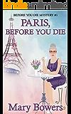 Paris, Before You Die (Before You Die Mystery Book 1)