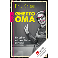 Ghetto-Oma: Ein Leben mit dem Rücken zur Tafel (German Edition)
