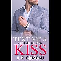 Text Me A Kiss: A Forbidden Romance (A Chicago CEO Novel) (English Edition)