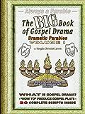 The Big Book of Gospel Drama - Volume 1