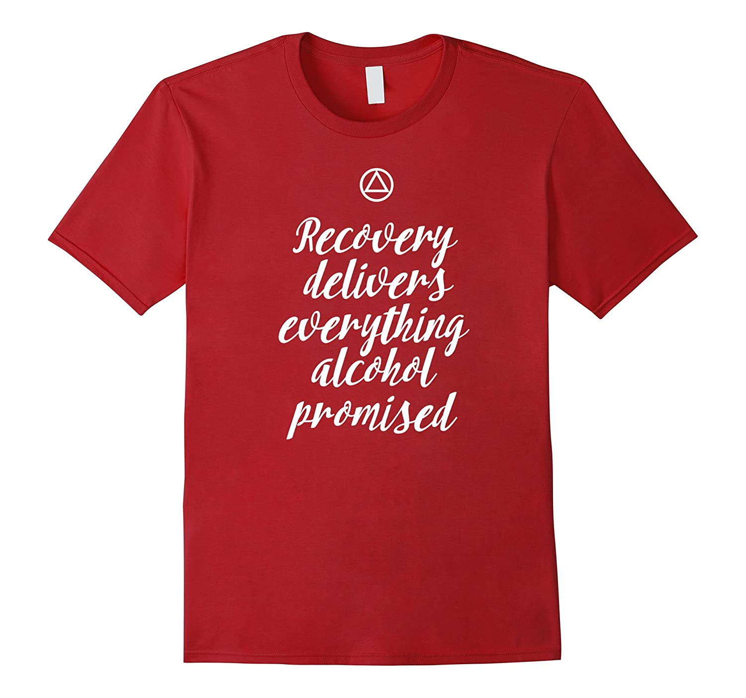 'Recovery Delivers Everything' – AA 12 Step Slogan T Shirt