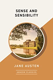 Sense and Sensibility (AmazonClassics Edition) (English Edition)