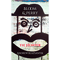 Bloom & Perry: The Hunter (English Edition)
