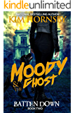 Moody & The Ghost - BATTEN DOWN (Moody Mysteries Book 2)