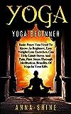 Yoga Beginner: Easy Yoga Poses, Best Weight Loss Exercises, Health and Fitness, Yoga Asanas, Yoga Basic Poses, Basic Yoga Postures (English Edition)